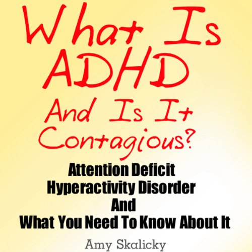 What Is ADHD and Is It Contagious? audiobook cover art