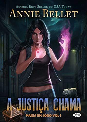 A Justiça Chama (Magia em Jogo Livro 1) por [Annie Bellet]