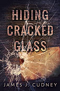 Hiding Cracked Glass (Perceptions Of Glass Book 2) by [James J. Cudney]