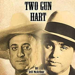 Two Gun Hart: Lawman, Cowboy, and Long-Lost Brother of Al Capone audiobook cover art