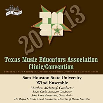 2013 Texas Music Educators Association (TMEA): Sam Houston State University Wind Ensemble
