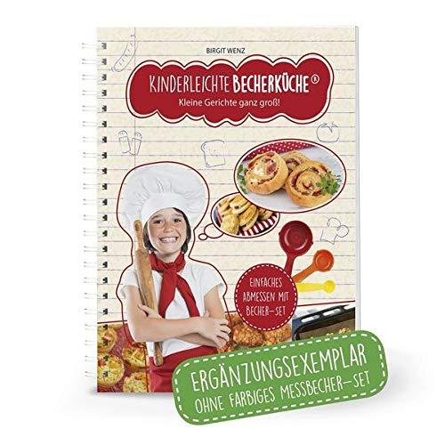 Kinderleichte Becherküche Band 4- Ergänzungsexemplar ohne Messbecher mit 10 herzhaften Rezepten, Kleine Gerichte ganz Groß, Bekannt aus Die Höhle der ... & Snacks, Original aus