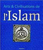 Arts et Civilisations de l'Islam