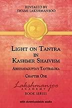 Light on Tantra in Kashmir Shaivism: Chapter One of Abhinavagupta's Tantraloka