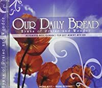 Our Daily Bread: Hymns of Praise & Wonder