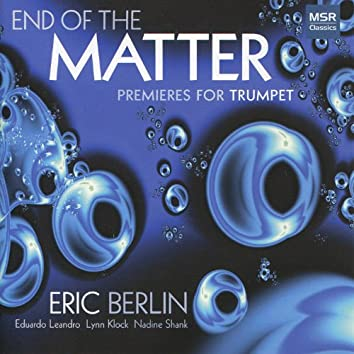 End of the Matter - Premieres for Trumpet