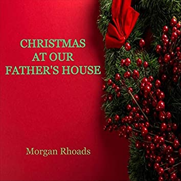 Christmas at Our Father's House