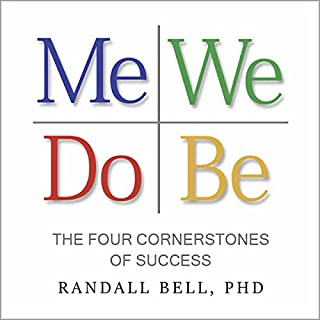 Me We Do Be     The Four Cornerstones of Success              Written by:                                                                                                                                 Randall Bell PhD                               Narrated by:                                                                                                                                 Rich Germaine                      Length: 6 hrs and 25 mins     Not rated yet     Overall 0.0