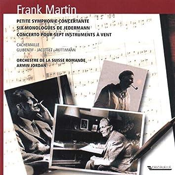 Frank Martin: Petite symphonie Concertante - Six Monologues from Everyman - Concerto pour sept instruments à vents