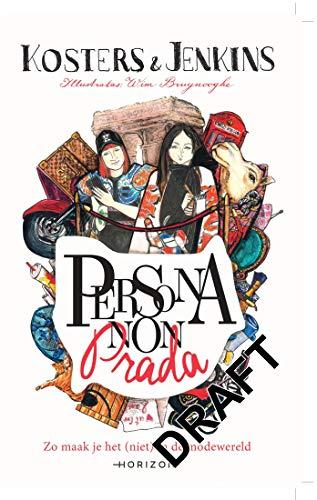 Persona non Prada: Zo maak je het (niet) in de modewereld (Dutch Edition)