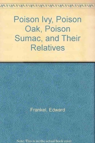 Poison Ivy, Poison Oak, Poison Sumac, and Their Relatives
