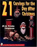 21 Carvings for the Day after Christmas (A Schiffer Book for Woodcarvers)