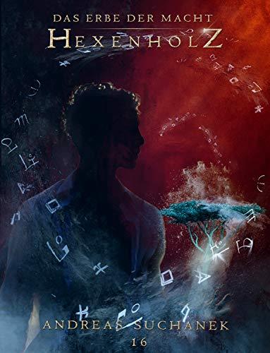 Das Erbe der Macht - Band 16: Hexenholz