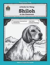 A Guide for Using Shiloh in the Classroom (Literature Units)