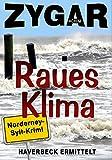 Raues Klima. Ein Norderney-Sylt-Krimi: Haverbeck ermittelt (9. Fall)