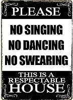 歌ったり、踊ったり、罵倒したりしないでください。屋内と屋外のホームバーのコーヒーキッチンの壁の装飾用のヴィンテージスタイルのメタルサインアイアンペインティング8 X12インチ