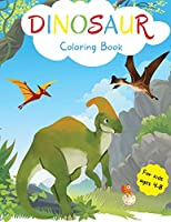 Dinosaur Coloring Book for Kids: Ages 4-8 Dinosaur Coloring Book for Toddlers Coloring Book Kids Dinosaur Coloring Book for Boys 4-6 6-8