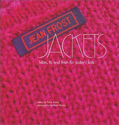 Jean Frost Jackets: Fabric, Fit and Finish for Today's Knits