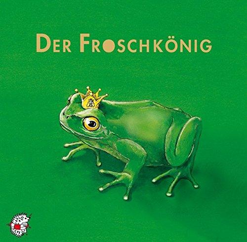 Der Froschkönig. CD: Klassik Hörbücher für Kinder: Klassik Hrbcher fr Kinder (Klassische Musik und Sprache erzählen)