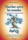 Marcher entre les mondes - La science de la compassion - Format Kindle - 12,99 €