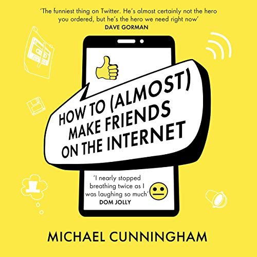How to (Almost) Make Friends on the Internet cover art