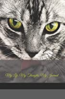 My Life, My Thoughts, My Journal: JD Dyola's Celebration of Life Collection™ (In Celebration of Pets) (Volume 2)
