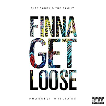 Finna Get Loose (feat. Pharrell Williams) - Single