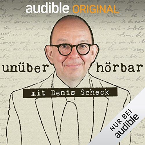 unüberhörbar. Mit Denis Scheck (Original Podcast)