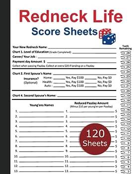 Redneck Life Score Sheet  120 Large Redneck Life Score Pads - Redneck Life Board Game Score Sheets - Perfect Score Book For Redneck Life Score Keeping