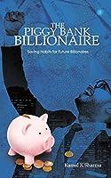 The Piggy Bank Billionaire