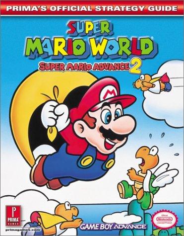 Super Mario World: Super Mario Advance 2 (Prima's Official Strategy Guide)