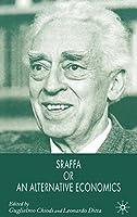 Sraffa or an Alternative Economics