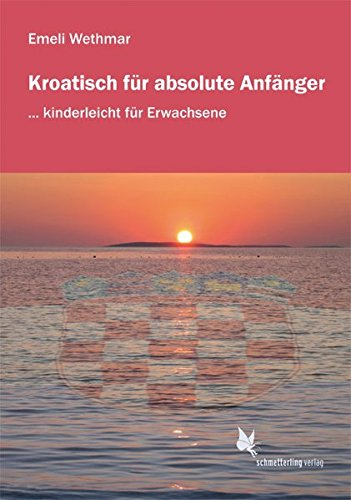 Kroatisch für absolute Anfänger/Lehrbuch: ... kinderleicht für Erwachsene