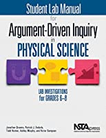 Student Lab Manual for Argument-Driven Inquiry in Physical Science: Lab Investigations for Grades 6-8
