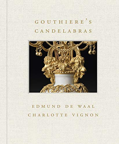 de Waal, E: Gouthiere's Candelabras (Frick Diptych)