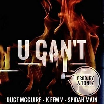 U Can't (feat. Keem V & Spidah Main)
