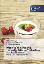 Probiotic and prebiotic yoghurts: Science, Technology and Applications: Probiotic and prebiotic yoghurts