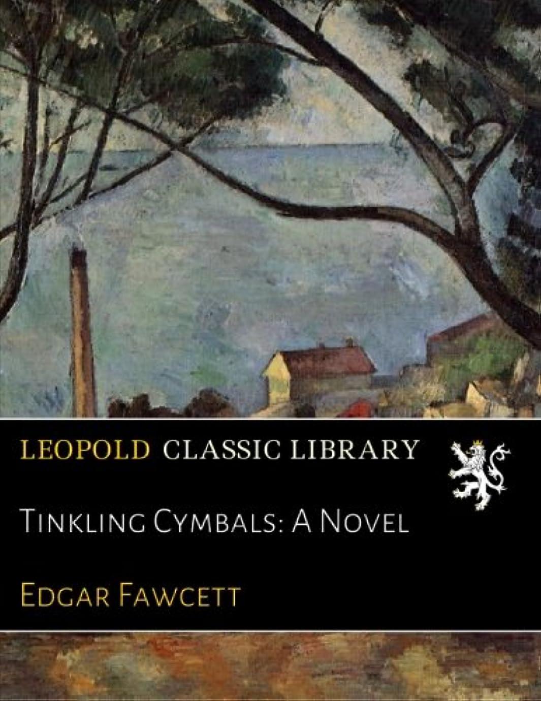 静かな避けられない怠なTinkling Cymbals: A Novel