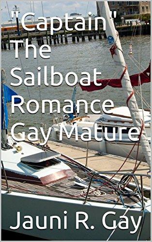 Captain The Sailboat Romance Gay Mature (English Edition)