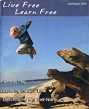 Live Free Learn Free Homeschooling/Unschooling Magazine Issue #11 July/August 2006