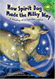 How Spirit Dog Made the Milky Way: A Retelling of a Cherokee Legend (Read-It! Readers: Legends)