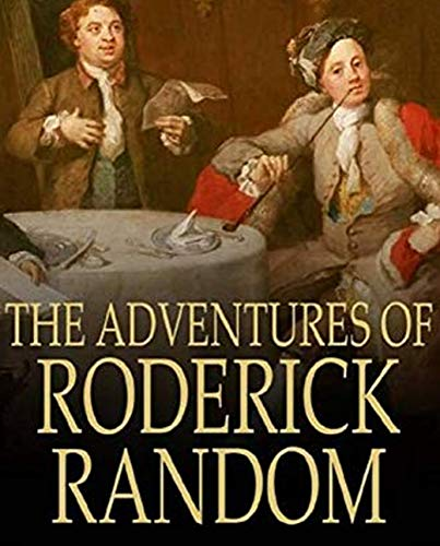 Illustrated The Adventures of Roderick Random: A classic foreign novel (English Edition)