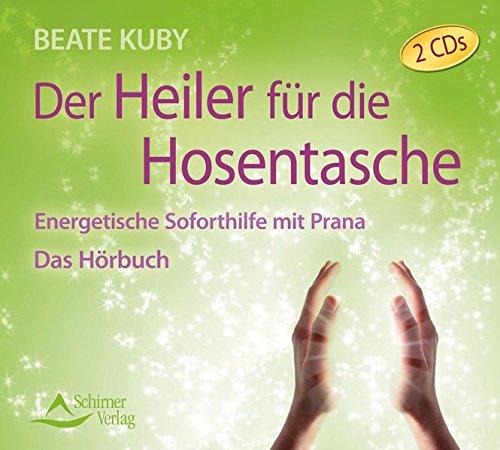 Der Heiler für die Hosentasche: Energetische Soforthilfe mit Prana - Das Hörbuch