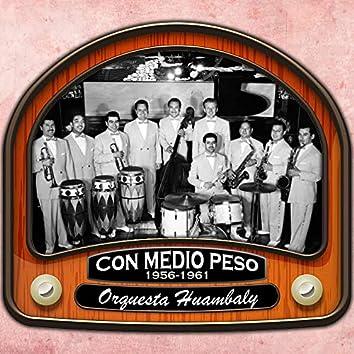 Con Medio Peso (1956 - 1961)