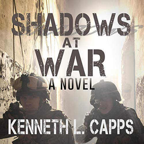 Shadows at War: A Novel Audiobook By Kenneth L. Capps cover art