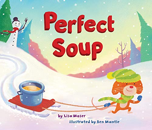 Perfect Soup by [Lisa Moser, Ben Mantle]