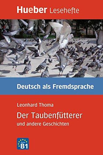 LESEH.B1 Der Taubenfütterer. Libro: Deutsch als Fremdsprache - Niveaustufe B1 Leseheft (Lecturas Aleman)