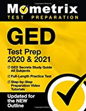 GED Test Prep 2020 & 2021: GED Secrets Study Guide All Subjects, Full-Length Practice..