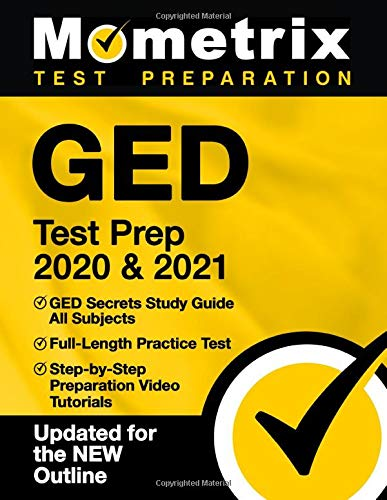 GED Test Prep 2020 & 2021: GED Secrets Study Guide All Subjects, Full-Length Practice Test, Step-by-