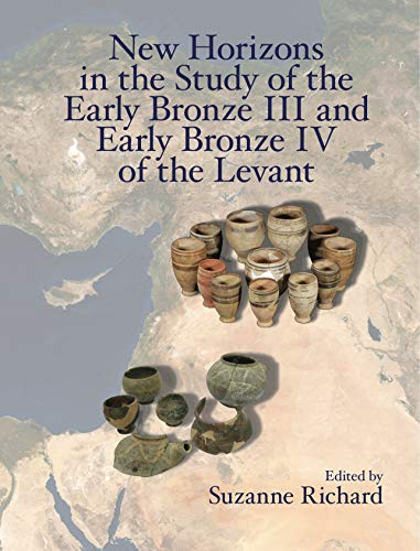 New Horizons in the Study of the Early Bronze III and Early Bronze IV of the Levant